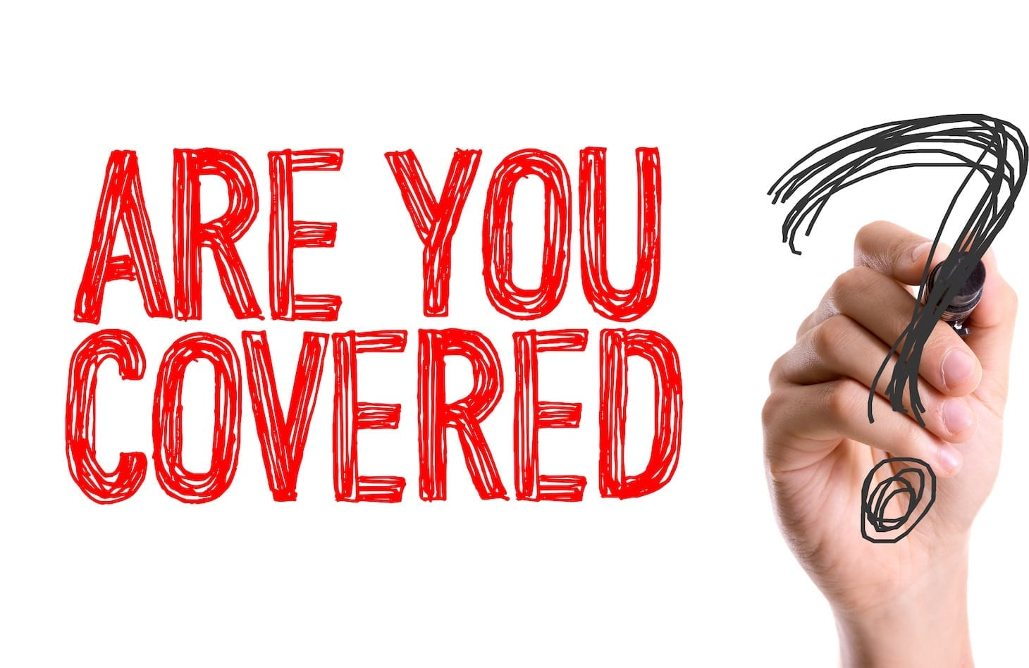 Are you covered by your health insurance?